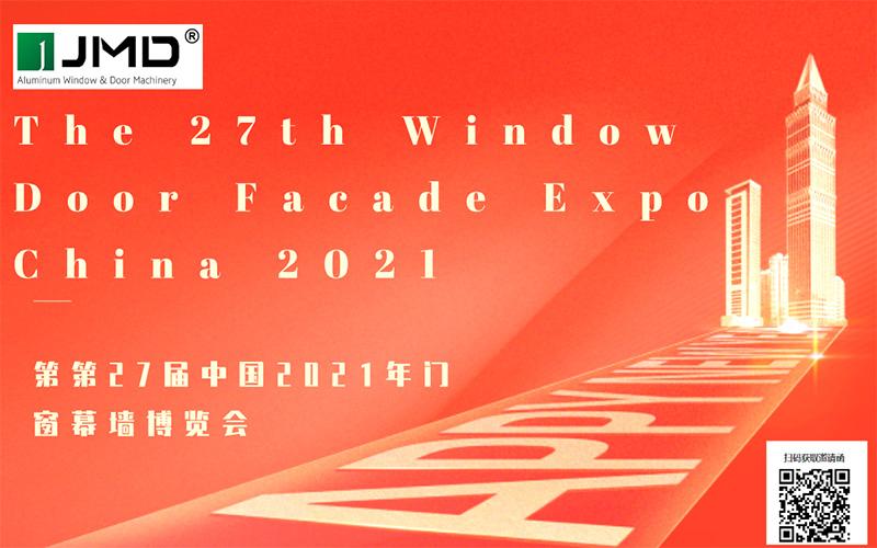 The 27th Window Door Facade Expo China 2021