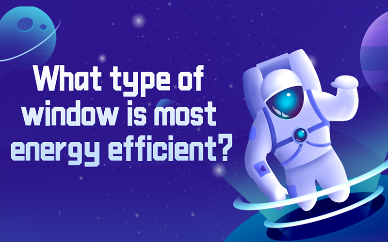 What type of window is most energy efficient?