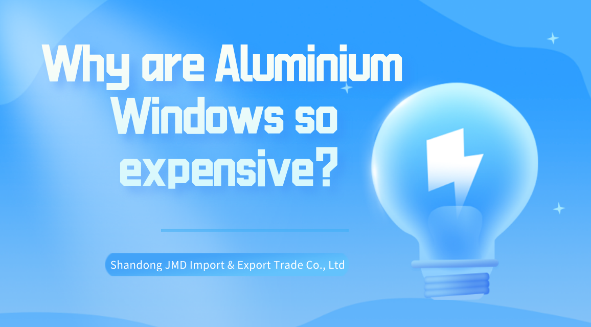 Why are Aluminium Windows so expensive?